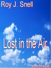 Lost in the Air ebook by Roy J. Snell