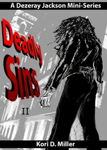 Deadly Sins II - A Dezeray Jackson Mini-Series, #2 ebook by Kori Miller