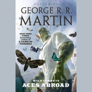 Wild Cards IV: Aces Abroad audiobook by George R. R. Martin