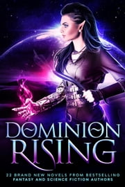 Dominion Rising: 22 Brand New Novels from Bestselling Fantasy and Science Fiction Authors ebook by Kobo.Web.Store.Products.Fields.ContributorFieldViewModel