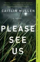 Please See Us ebook by Caitlin Mullen