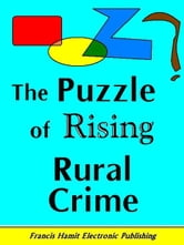 THE PUZZLE OF RISING RURAL CRIME ebook by Hamit, Francis