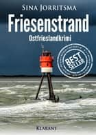 Friesenstrand. Ostfrieslandkrimi ebook by Sina Jorritsma