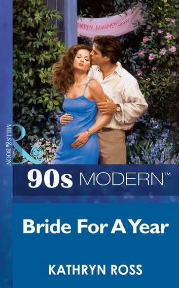 Bride For A Year (Mills & Boon Vintage 90s Modern) ebook by Kathryn Ross