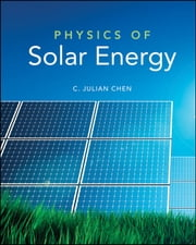 Physics of Solar Energy ebook by C. Julian Chen