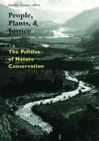 People, Plants, and Justice ebook by Charles Zerner