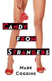 Candy from Strangers ebook by Mark Coggins