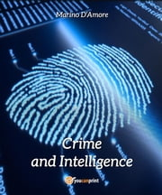 Crime and Intelligence ebook by Marino D'Amore