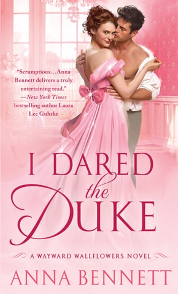 I Dared the Duke - A Wayward Wallflowers Novel ebook by Anna Bennett