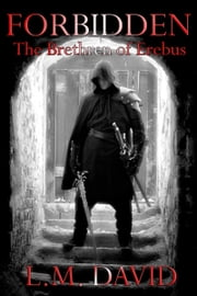 Forbidden: The Brethren of Erebus ebook by L.M. David