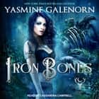 Iron Bones audiobook by Yasmine Galenorn