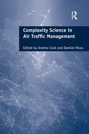 Complexity Science in Air Traffic Management ebook by Andrew Cook,Damián Rivas