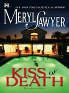 Kiss of Death ebook by Meryl Sawyer