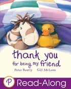 Thank You For Being My Friend ebook by Peter Bently, Gill McLean