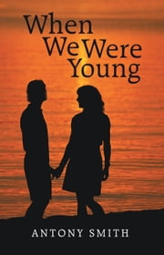 When We Were Young ebook by Antony Smith