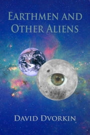 Earthmen And Other Aliens ebook by David Dvorkin