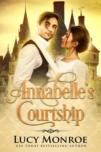 Annabelle's Courtship ebook by Lucy Monroe