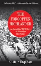 The Forgotten Highlander ebook by Alistair Urquhart