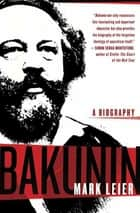 Bakunin - The Creative Passion eBook by Mark Leier