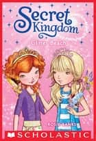 Secret Kingdom #6: Glitter Beach ebook by Rosie Banks