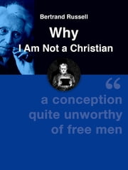 Why I Am Not a Christian ebook by Bertrand Russell