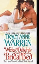 Wicked Delights of a Bridal Bed ebook by Tracy Anne Warren
