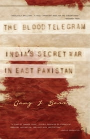 The Blood Telegram ebook by Gary J Bass
