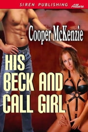His Beck and Call Girl ebook by Cooper McKenzie