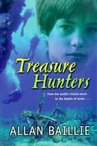 Treasure Hunters ebook by Allan Baillie