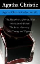 Agatha Christie Collection #1: The Mysterious Affair at Styles (with Hercule Poirot) + The Secret Adversary (with Tommy and Tuppence) ebook by Agatha  Christie