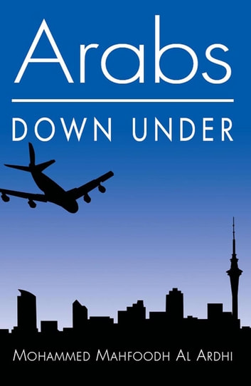 Arabs Down Under ebook by Mohammed Mahfoodh Al-Ardhi
