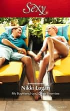My Boyfriend And Other Enemies ebook by Nikki Logan