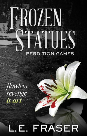 Frozen Statues, Perdition Games ebook by L.E. Fraser