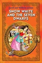 Snow White and the Seven Dwarfs. Classic fairy tales for children (Fully Illustrated) ebook by Brothers Grimm