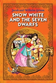 Snow White and the Seven Dwarfs. Classic fairy tales for children (Fully Illustrated) - Excellent for Bedtime & Young Readers ebook by Brothers Grimm