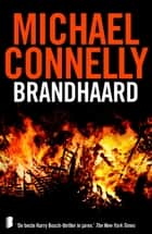 Brandhaard ebook by Michael Connelly, Martin Jansen in de Wal