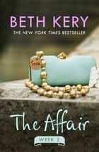 The Affair: Week Two ebook by Beth Kery