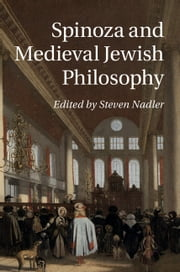 Spinoza and Medieval Jewish Philosophy ebook by Steven Nadler