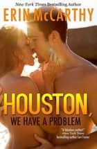 Houston, We Have A Problem eBook by Erin McCarthy
