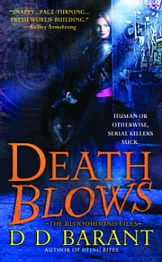 Death Blows - The Bloodhound Files ebook by DD Barant