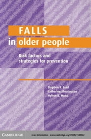 Falls in Older People: Risk Factors and Strategies for Prevention ebook by Sherrington, Catherine