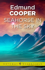 Seahorse in the Sky ebook by Edmund Cooper