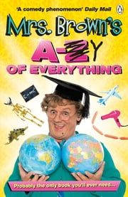 Mrs. Brown's A to Y of Everything ebook by Brendan O'Carroll