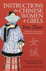 Instructions for Chinese Women and Girls eBook by Zhao Ban, Esther E Jerman, Susan Blumberg-Kason