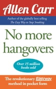 Allen Carr's No More Hangovers