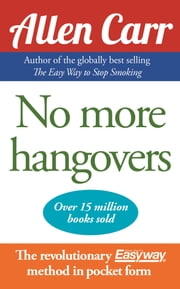 Allen Carr's No More Hangovers ebook by Allen Carr