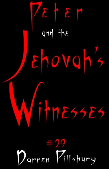 Peter And The Jehovah's Witnesses - Peter And The Monsters, #29 ebook by Darren Pillsbury