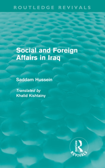Social and Foreign Affairs in Iraq (Routledge Revivals) ebook by Saddam Hussein