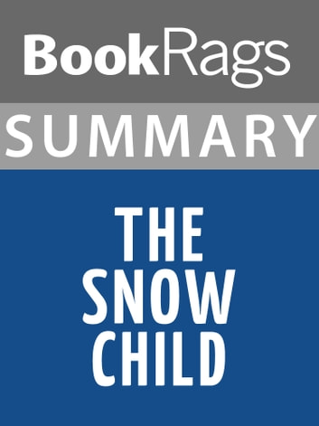 Summary & Study Guide: The Snow Child ebook by BookRags