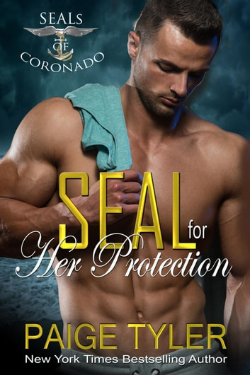 SEAL for Her Protection - SEALs of Coronado, #1 ebook by Paige Tyler